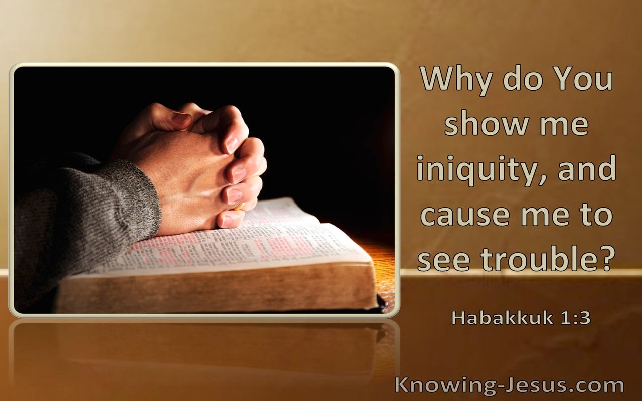 Habakkuk 1:3 Why Do You Show Me Iniquity (windows)10:25