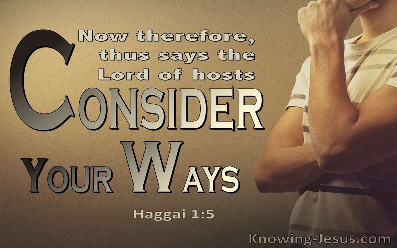 Haggai 1:5 Consider Your Ways (brown)