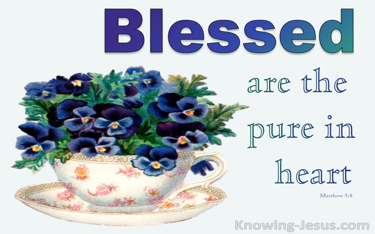 Matthew 5:8 Blessed Are The Pure In Heart (blue)