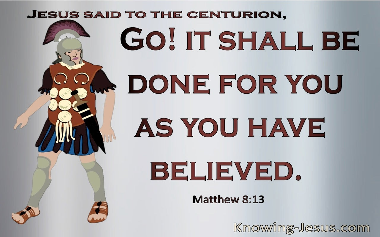 Matthew 8:13 It Shall Be Done As You Believed (silver)