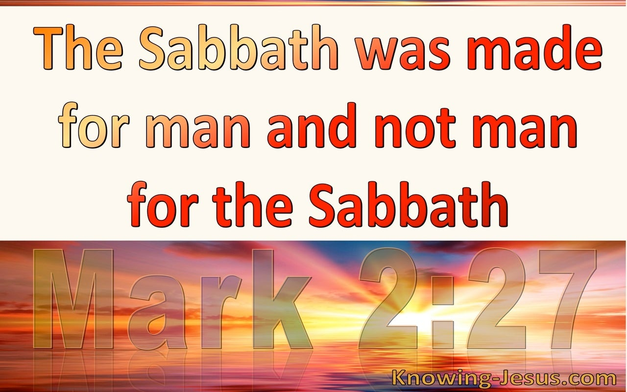 Mark 2:27 The Sabbath Was Made For Man (white)