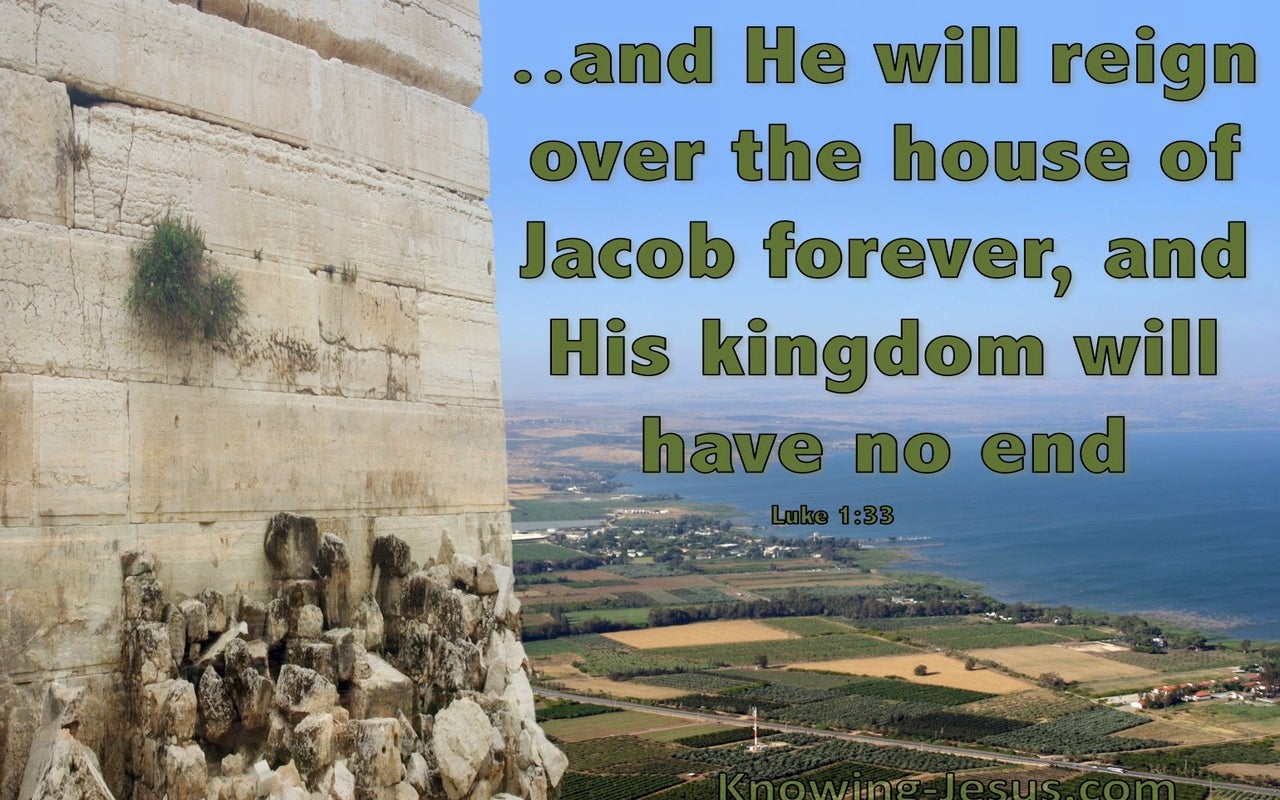 Luke 1:33 He Will Reign Over The House Of Jacob Forever (green)