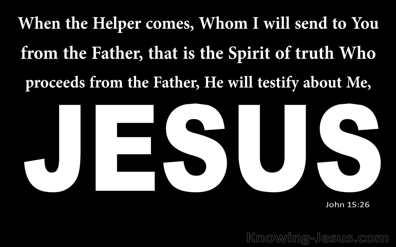 John 15:26 He Will Testify About Me (white)
