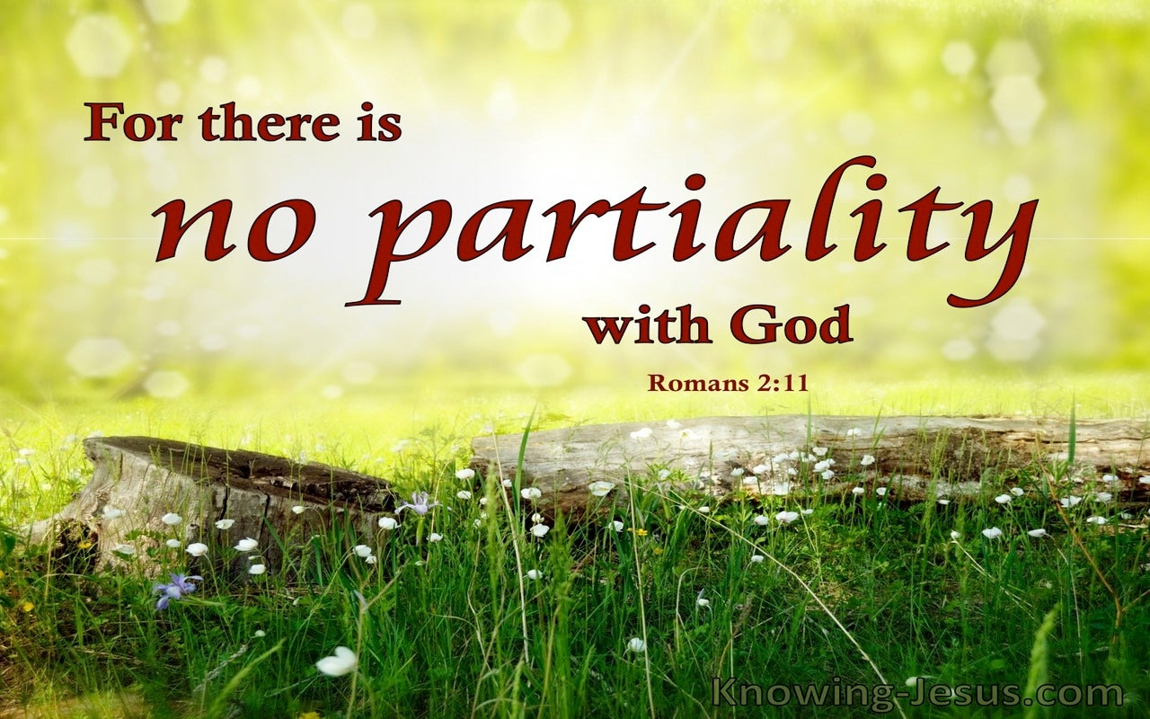 Romans 2:11 There Is No Partiality With God (green)