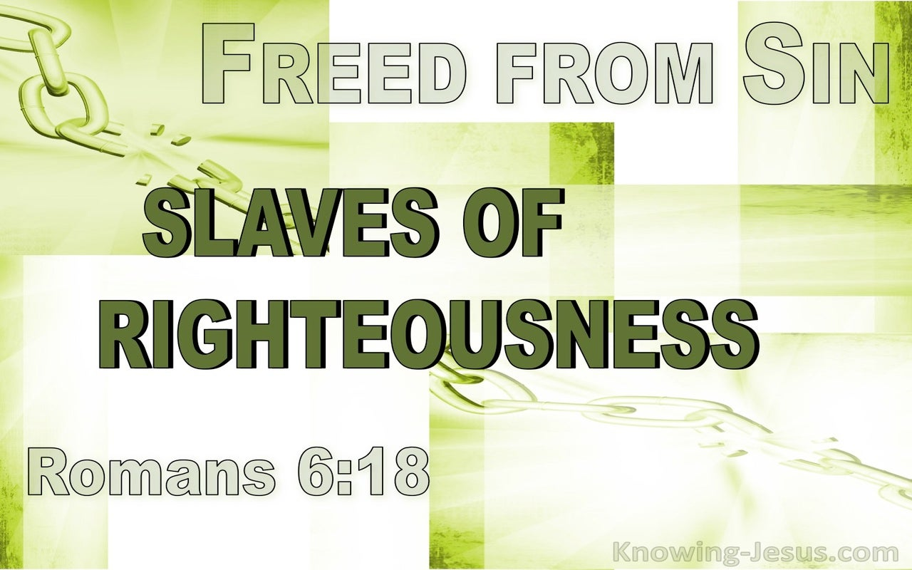 Romans 6:18 Freed From Sin Slaves Of Righteousness (green)