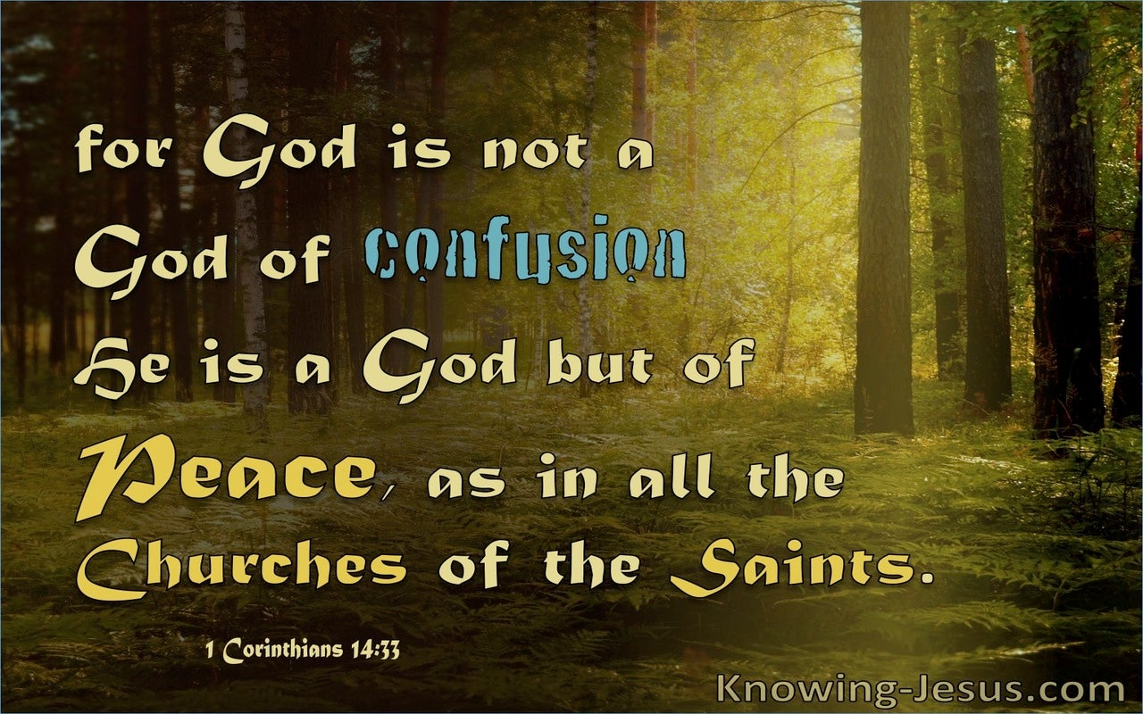1 Corinthians 14:33 Not God Of Confusion But Of Peace (sage)