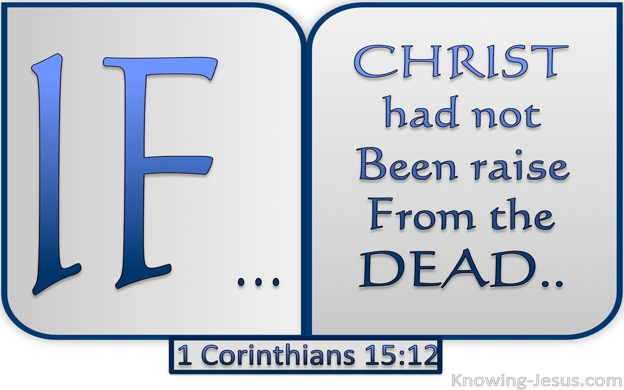 1 Corinthians 15:12 If Christ Was Not Risen (blue)