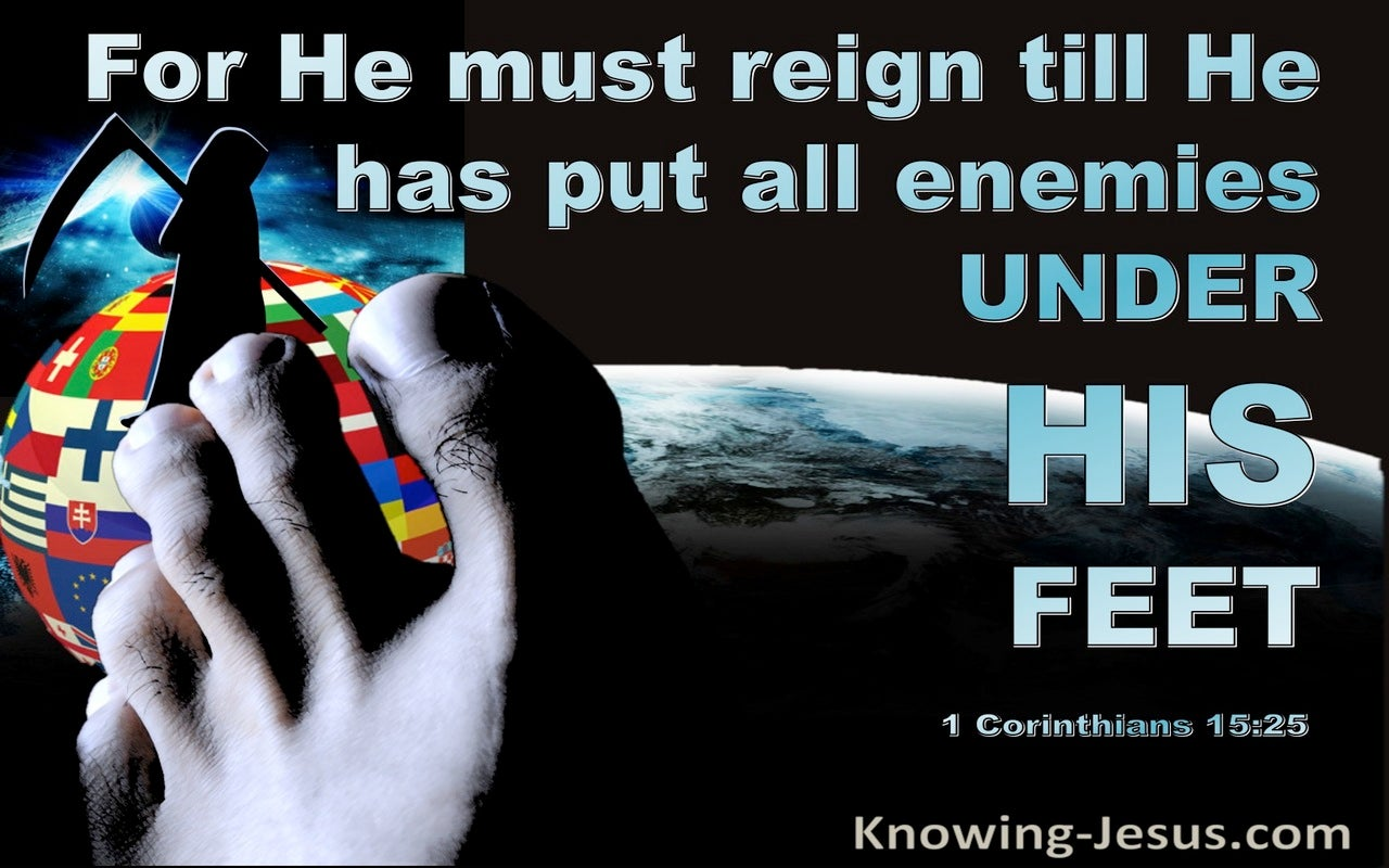 1 Corinthians 15:25 He Must Reigh Til He Has Put All Enemies Under His Feet (blue)