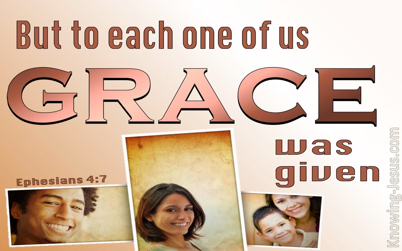 Ephesians 4:7 To Each Of Us Was Given Grace (brown)