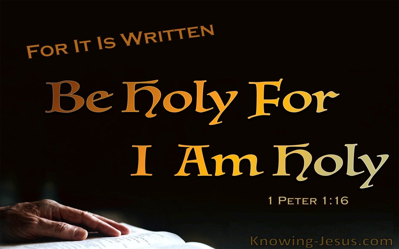 1 Peter 1:16 Be Holy For I Am Holy (brown)