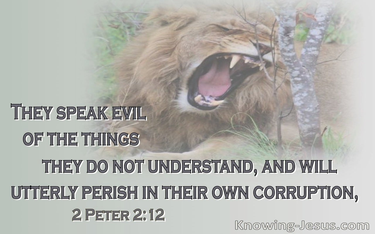 2 Peter 2:12 Brute Beasts Speaking Evil Of Things They Do Not Understand Will Perish In Their Own Corruption (beige)