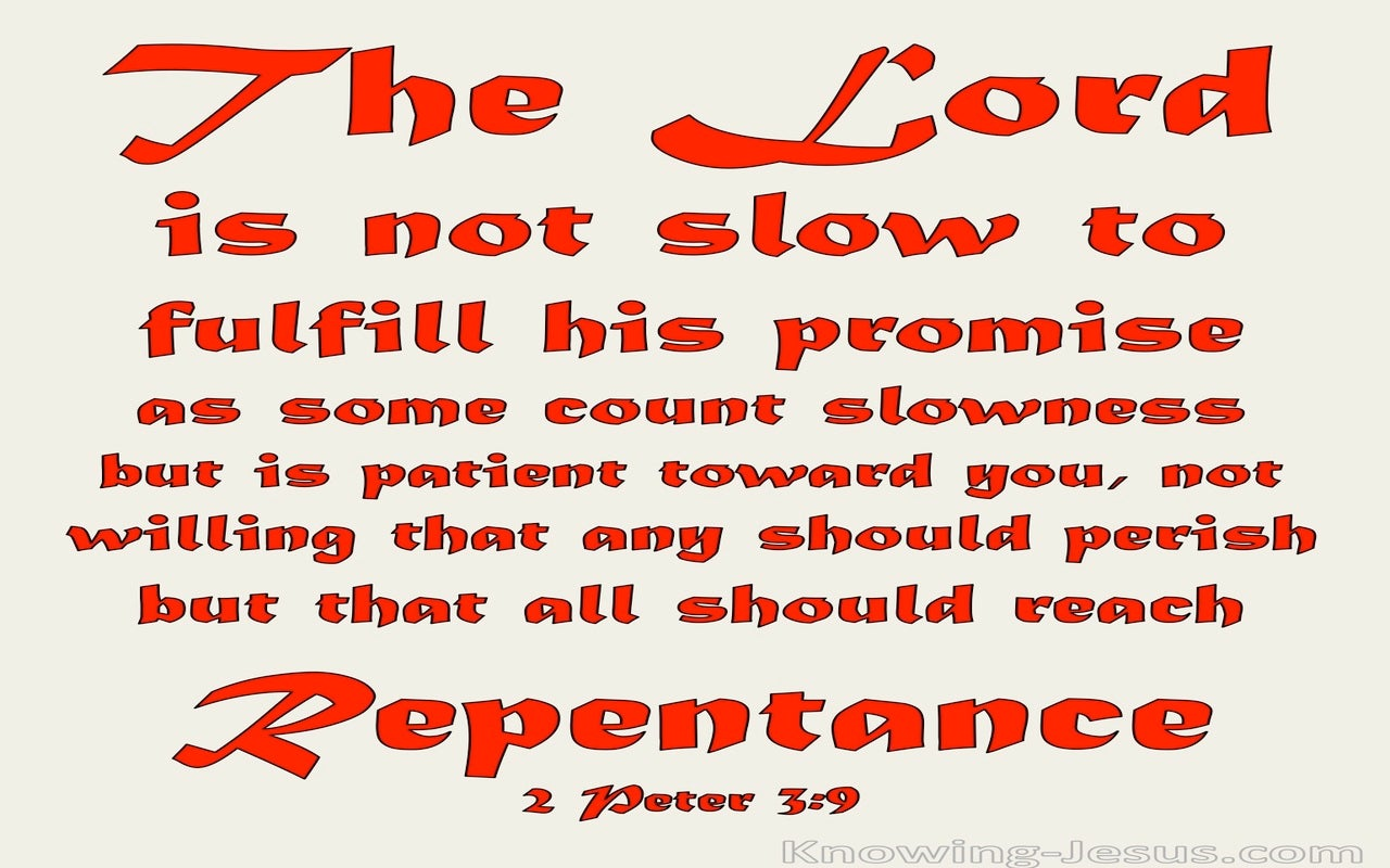 2 Peter 3:9 God Is Now Slow To Fulfil His Promise (red)