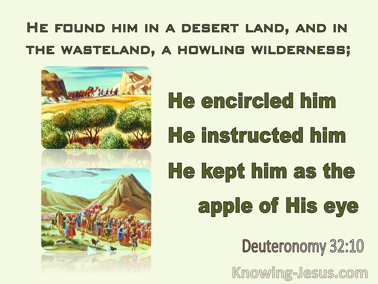 Deuteronomy 32:10 He Found Him In A Desert Land (green)