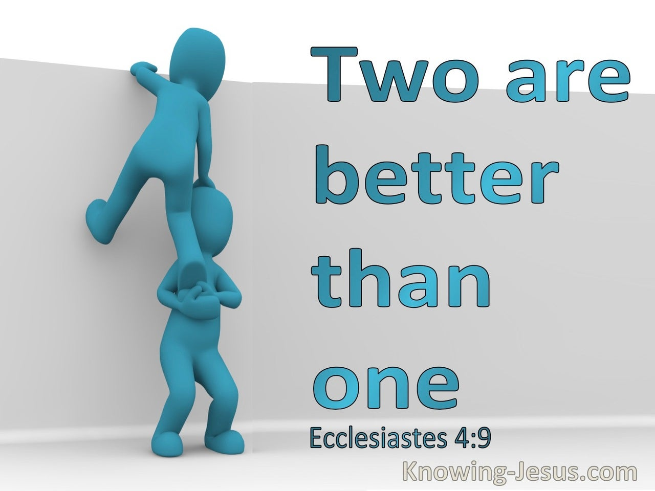 Ecclesiastes 4:9 Two Are Better Than One  (aqua)