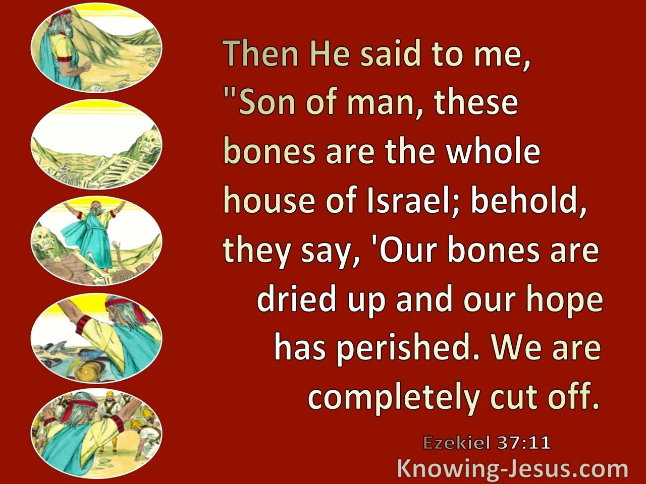 Ezekiel 37:11 Our Bones Are Dry  (red)