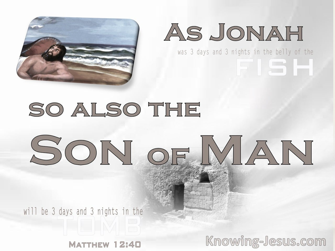 Matthew 12:40 As Jonah, So Also The Son Of Man (white)