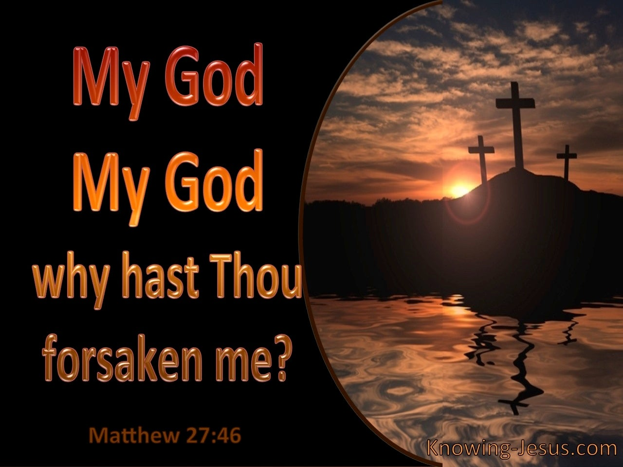 Matthew 27:46 My God Why Hast Thou Forsaken Me (black)