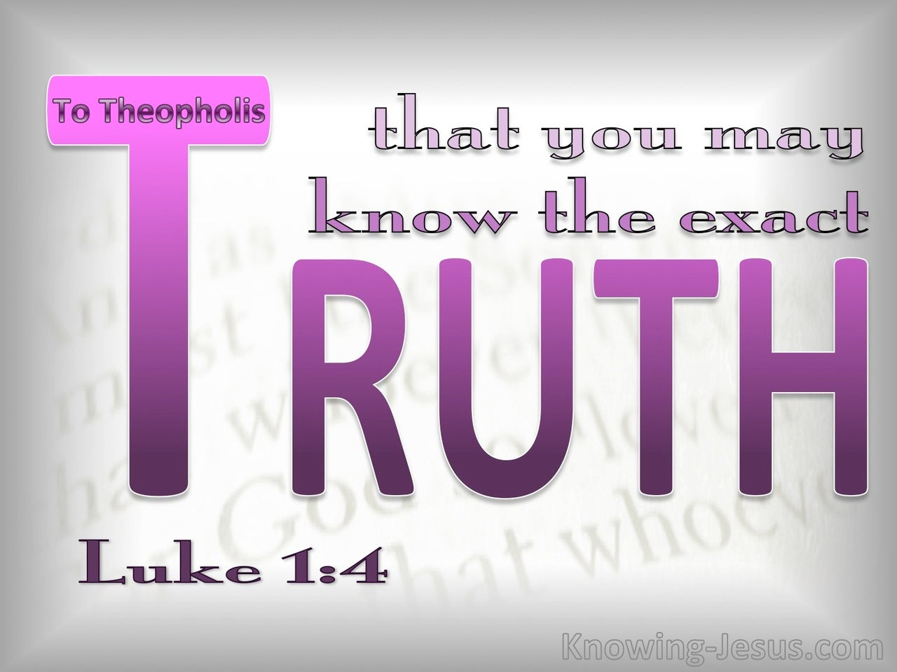 Luke 1:4 That You May Know The Exact Truth (pink)