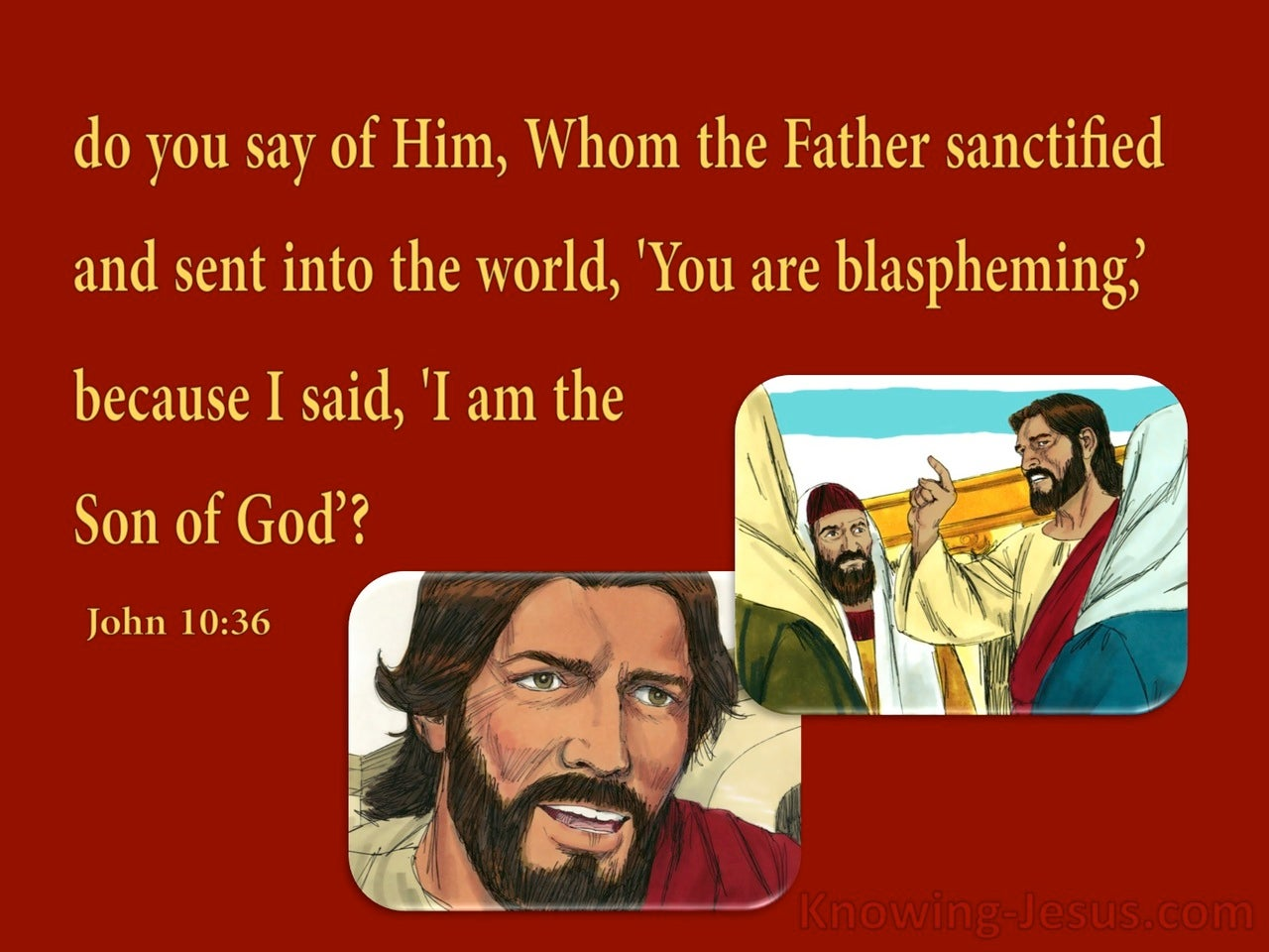 John 10:36 Do You Say I Am Blaspheming (red)