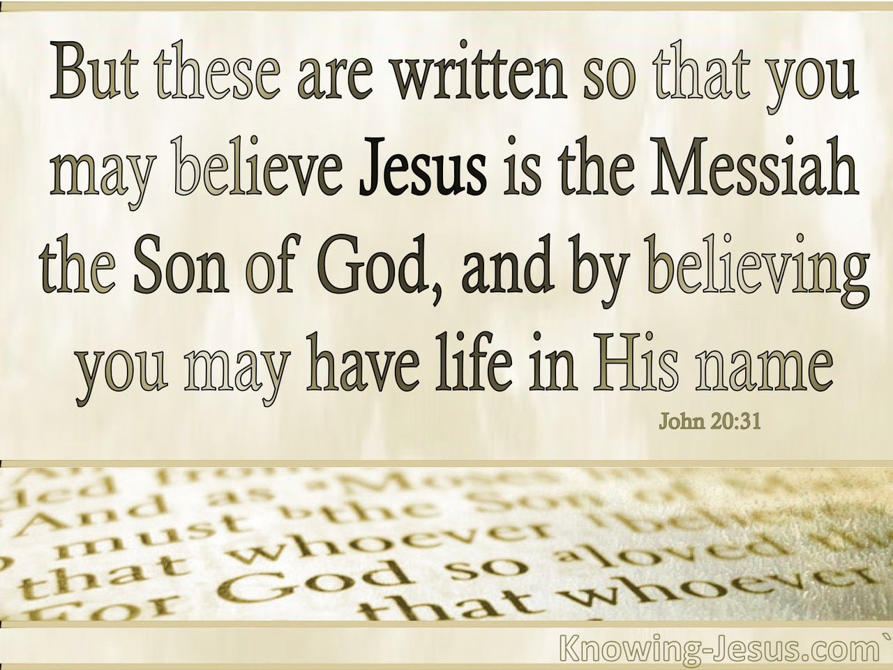 John 20:31 By Believing You WIll Have Life (beige)