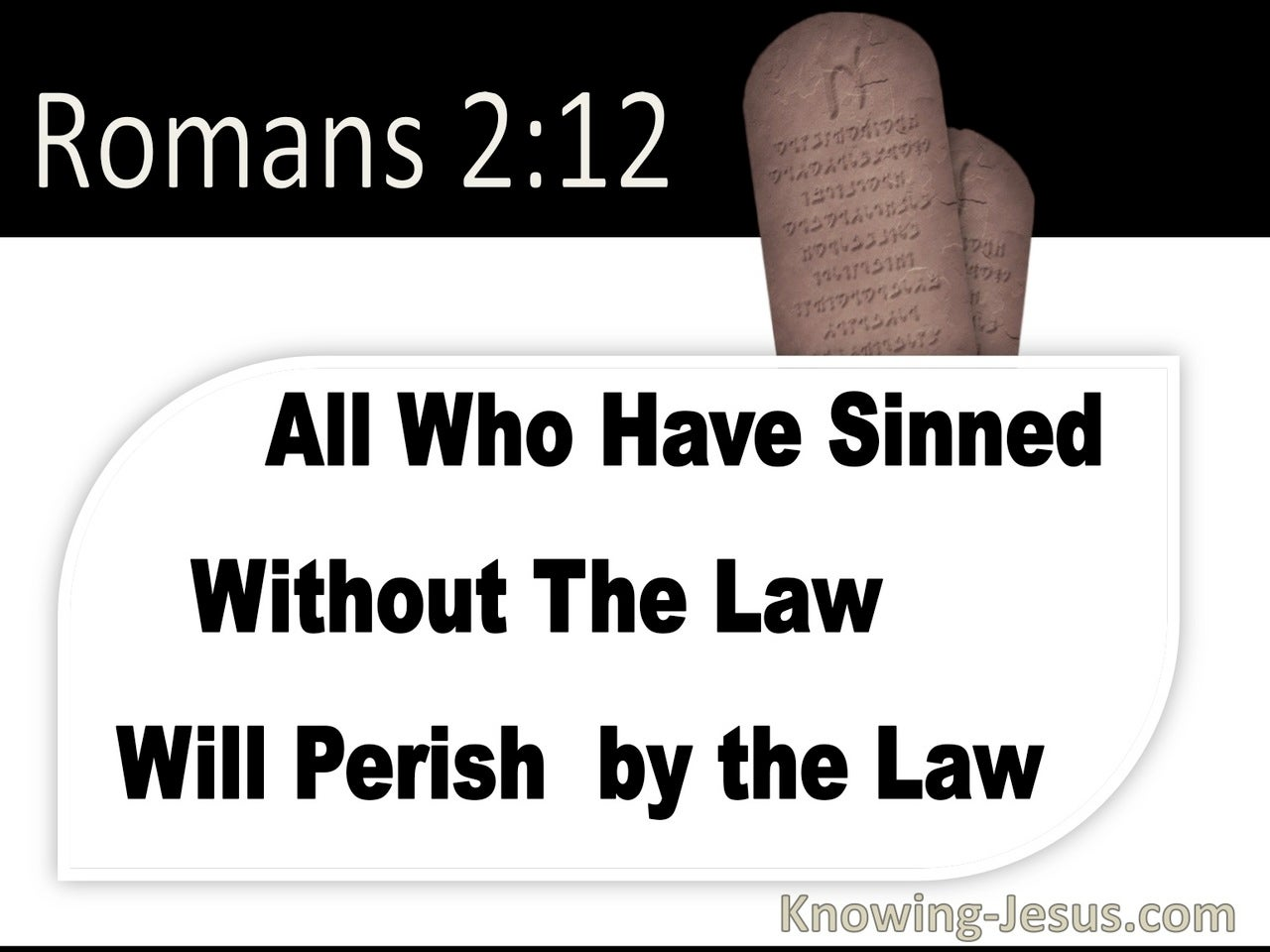 Romans 2:12 All Who Have Sinned Without The Law Will Perish (black)