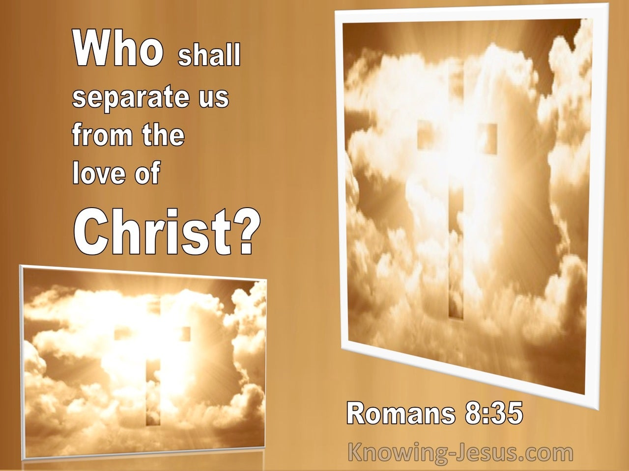 Romans 8:35 Who Shall Separate Us From The Love Of Christ (utmost)05:19