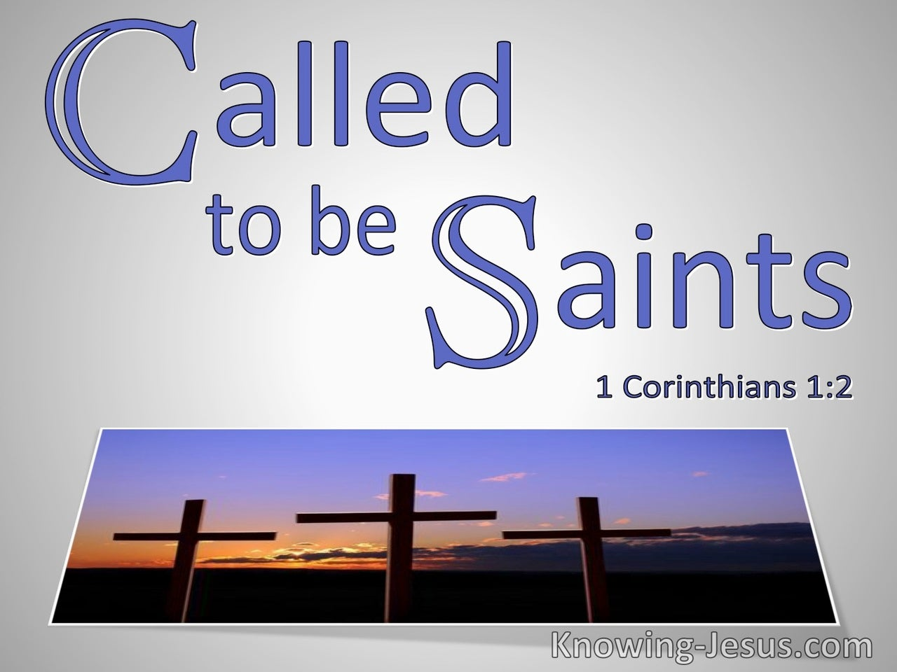 1 Corinthians 1:2 Called To Be Saints (utmost)10:04