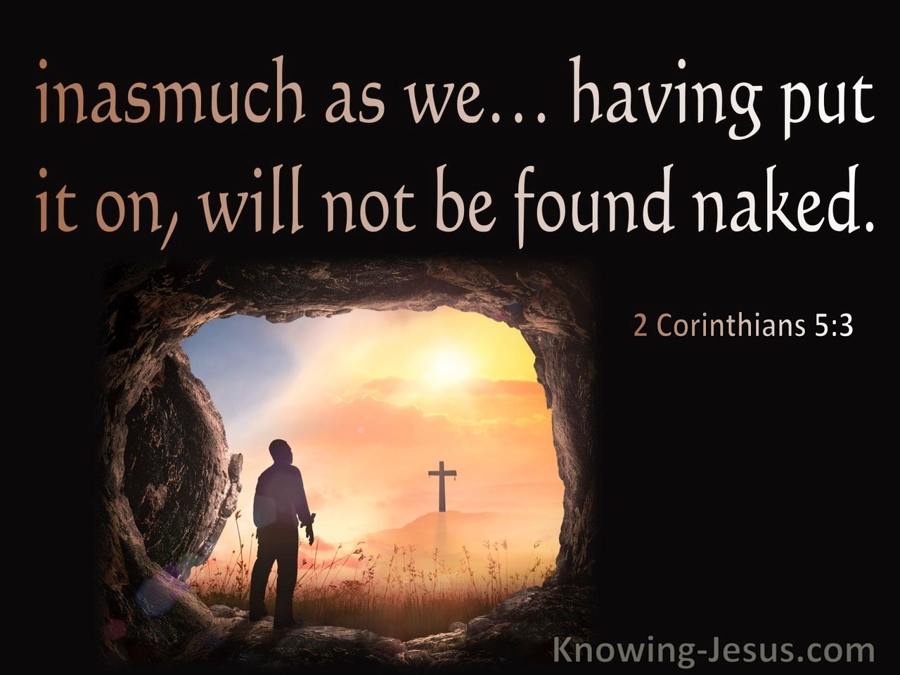 2 Corinthians 5:3 Having Been Clothed We Shall Not Be Found Naked (black)