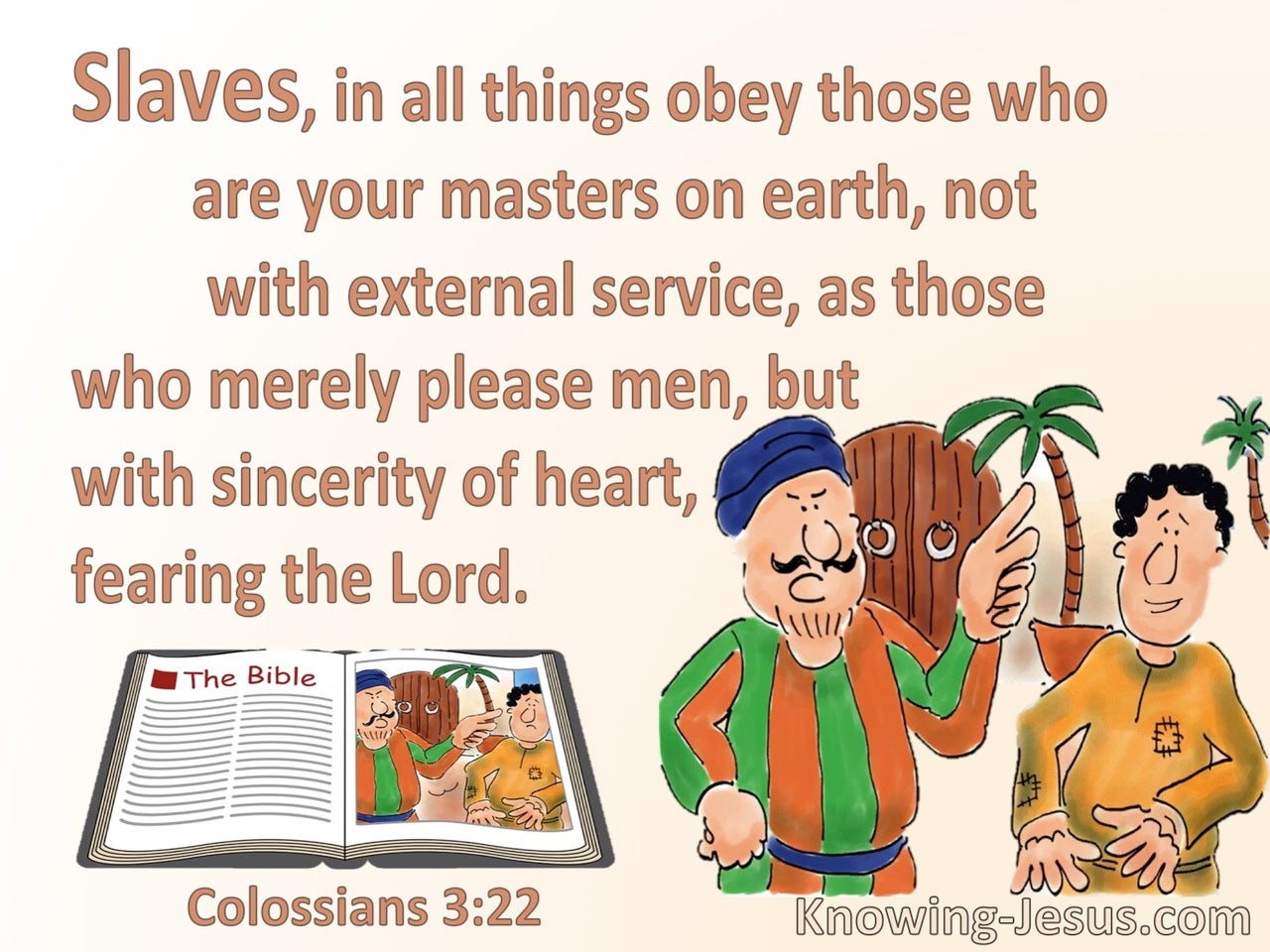 Colossians 3:22  Slaves Obey Your Masters With Sincerity Of Heart (beige)