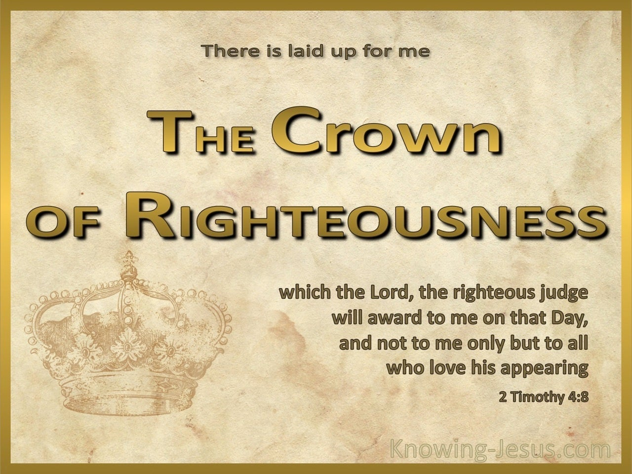 2 Timothy 4:8 The Crown Of Righteousness (beige)
