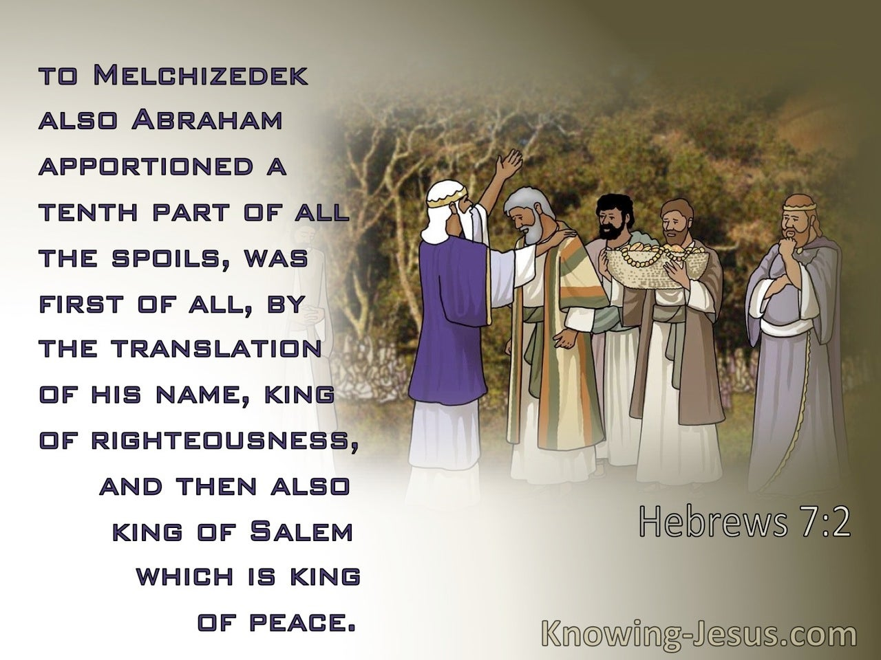 Hebrews 7:2 To Melchizedek Also Abraham Apportioned A Tenth Part Of All The Spoils (brown)