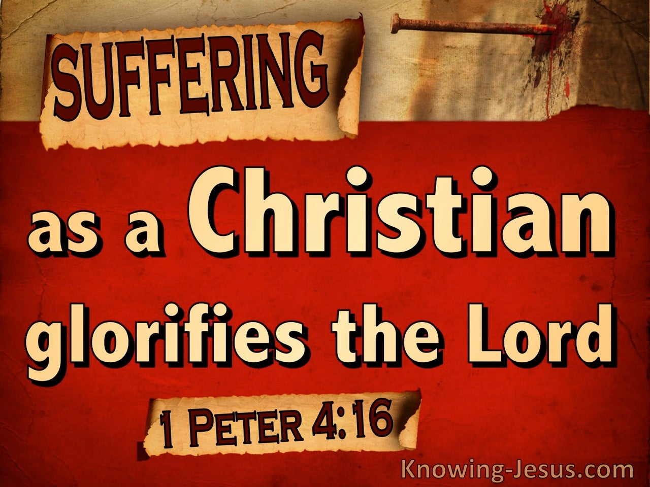 1 Peter 4:16 Suffering As A Christian Glorifies The Lord (red)
