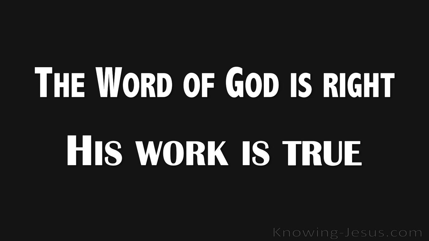 Psalm 33:4 The Word of God is Right and True (black)