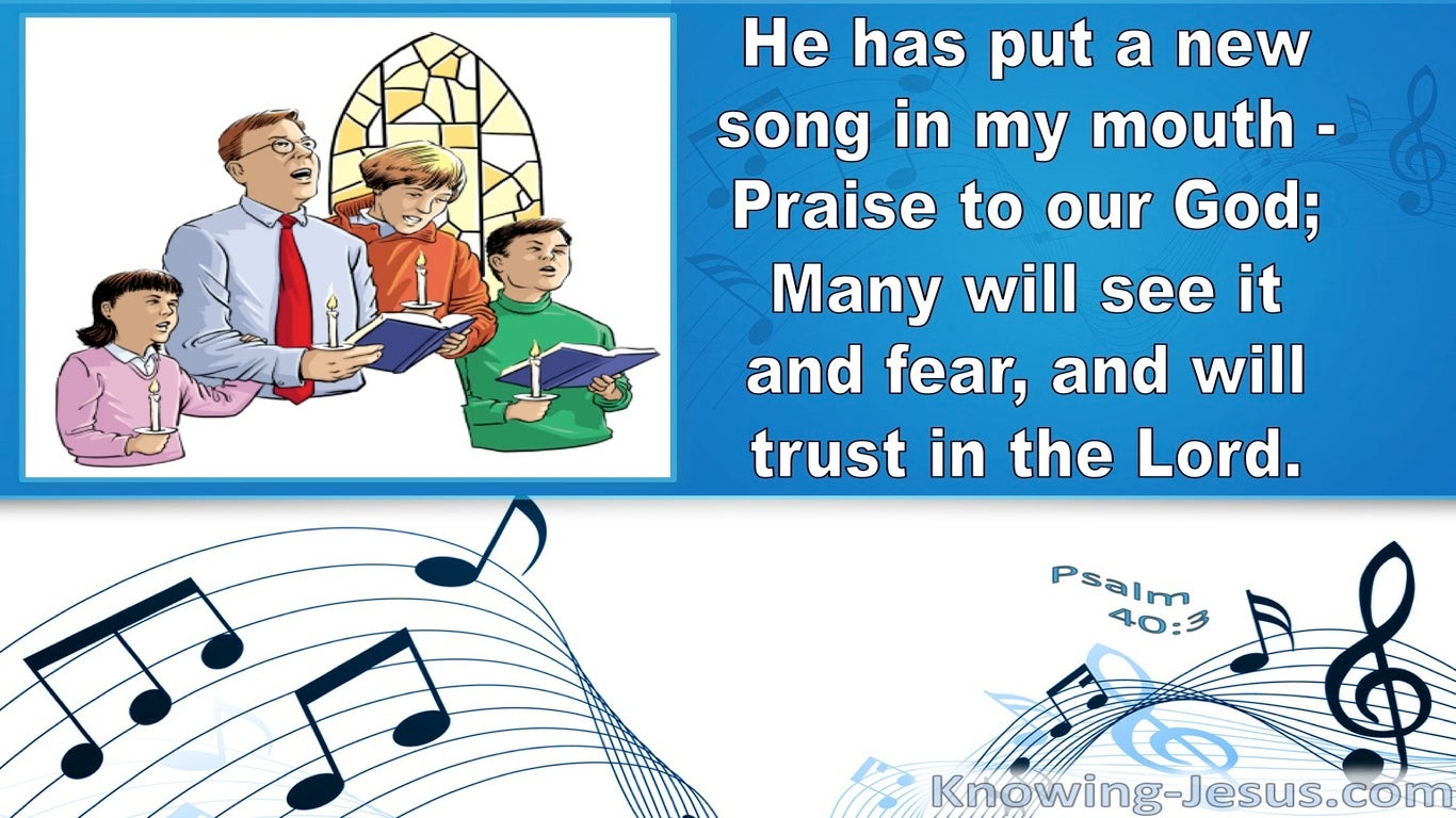 Psalm 40:3 He Has Put A New Song In My Mouth (white)