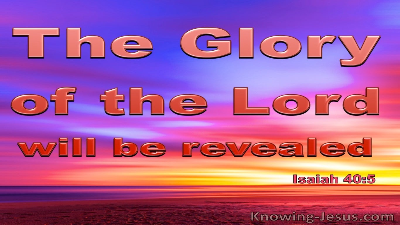 Isaiah 40:5 The Glory Of The Lord Shall Be Revealed (red)