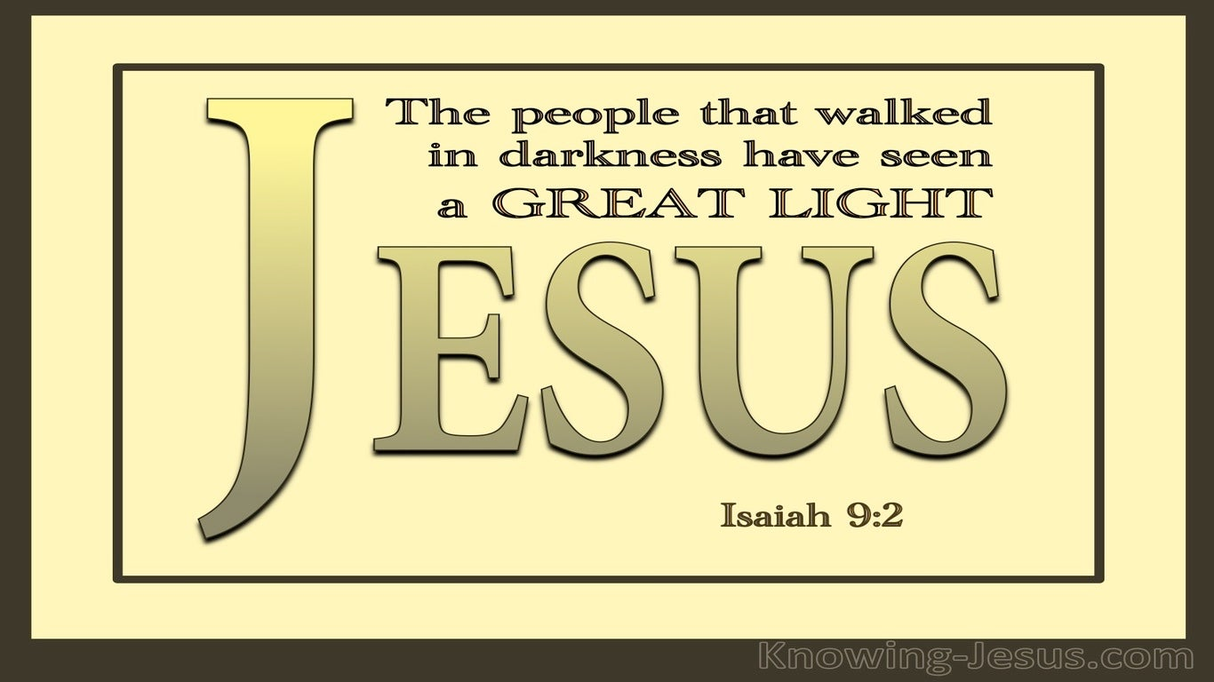 Isaiah 9:2 The People In Darkness Have Seen A Great Light (yellow)