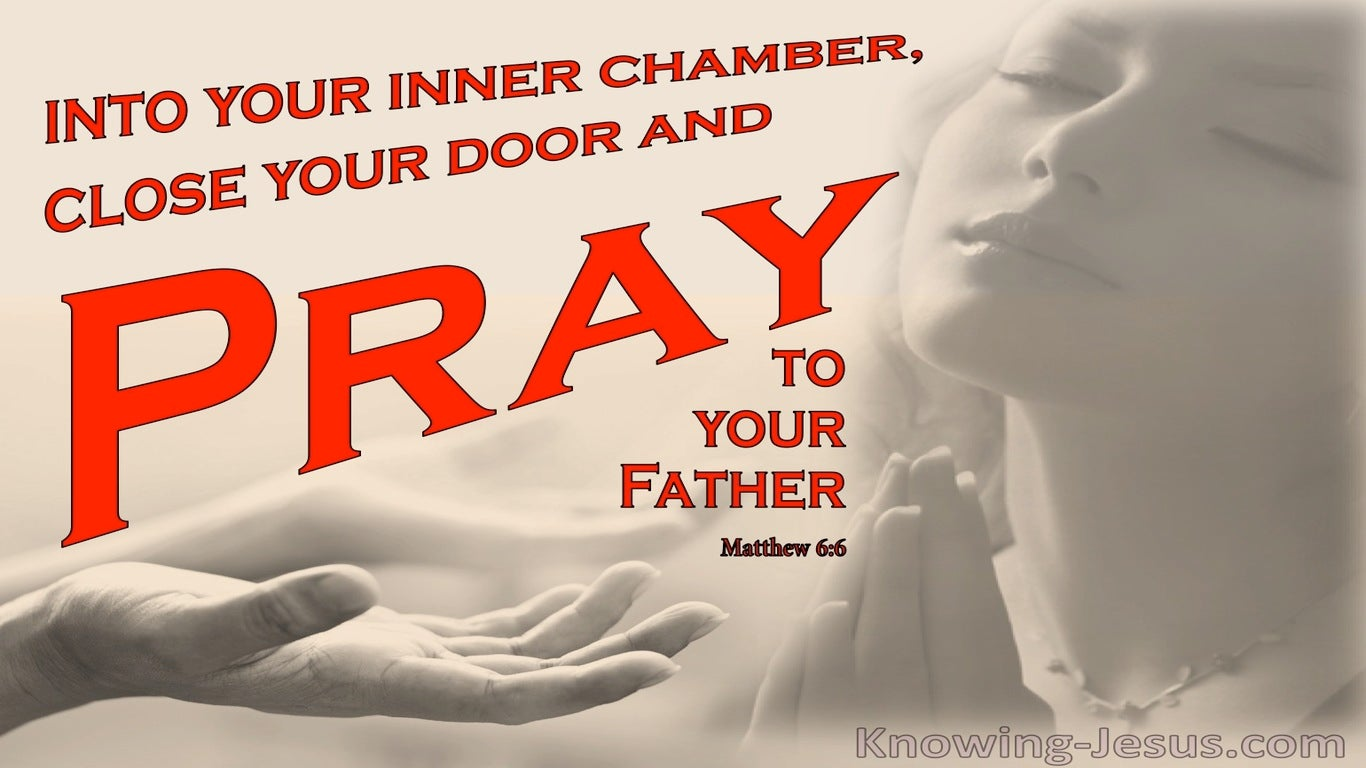 Matthew 6:6 Go Into Your Inner Chamber And Pray (red)