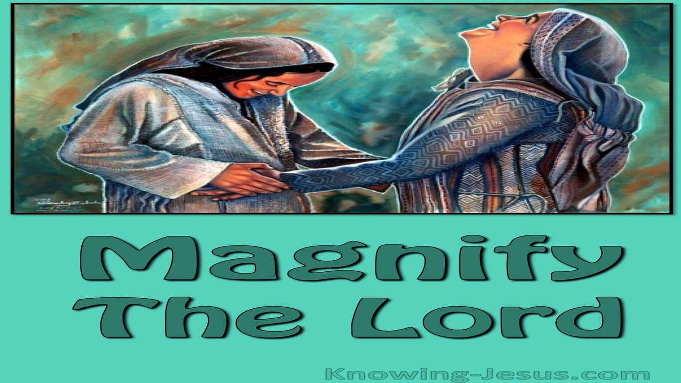 Luke 1:46 Magnify The Lord (devotional)06:18 (green)