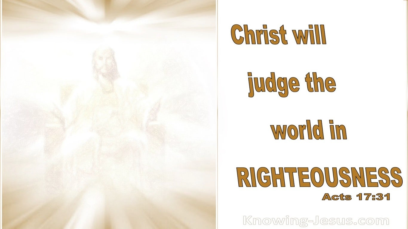 Acts 17:31 Christ Will Judge The World In Righteousness (white)