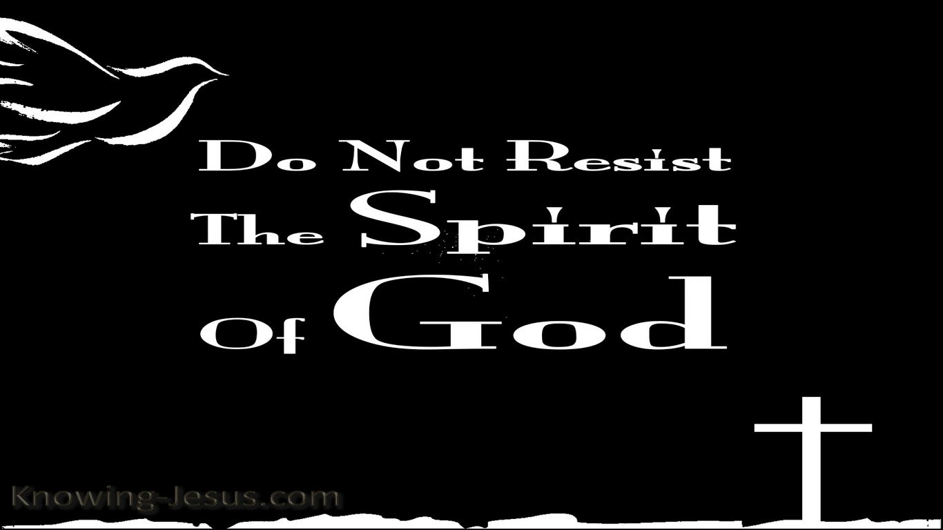 Acts 7:51 You Resist The Spirit (white)