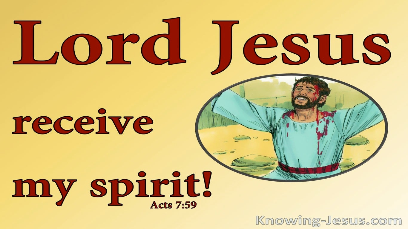 Acts 7:59 Stephen Said Lord Jesus Receive My Spirit (yellow)