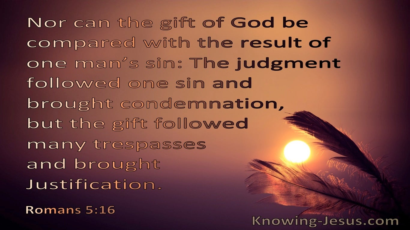 Romans 5:16 The Gift Brought Justification Sin Brought Judgement (orange)