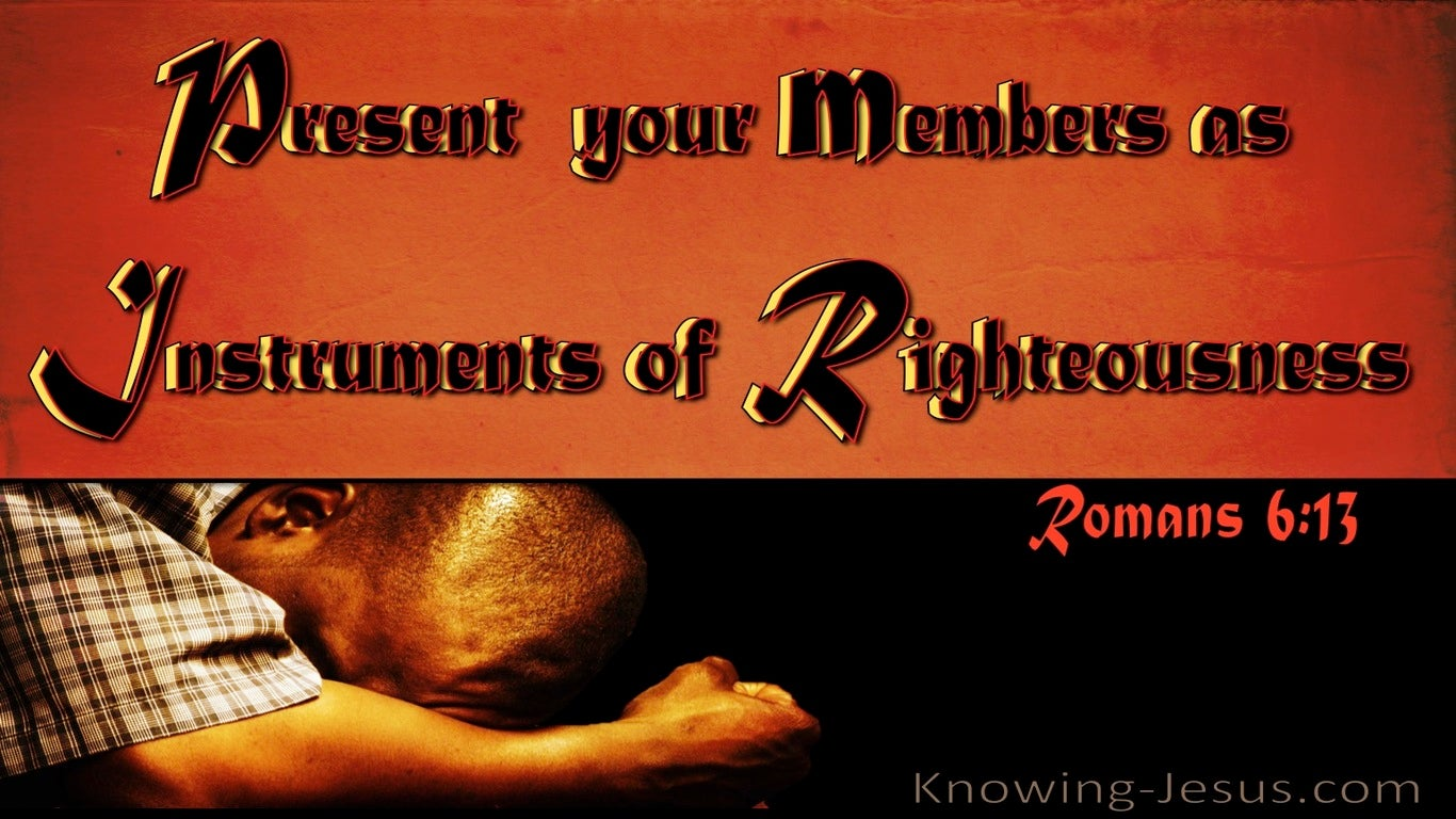 Romans 6:13 Instruments Of Righteousness (black)