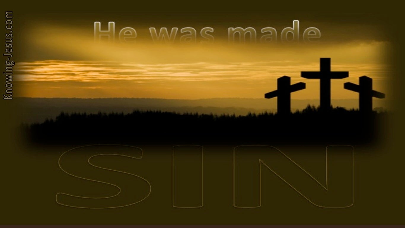 2 Corinthians 5:21 He Was Made Sin For Us (brown)