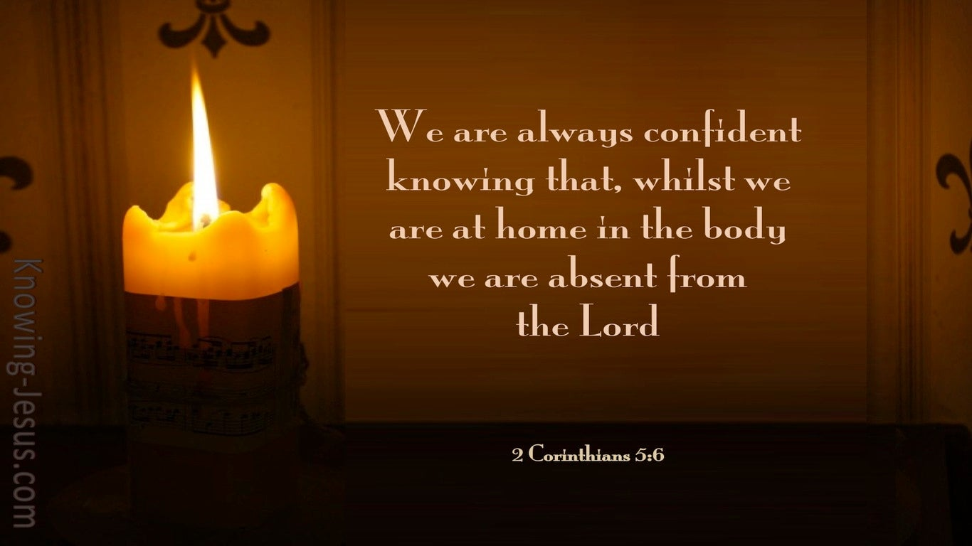 2 Corinthians 5:6 Absent From The Lord (brown)