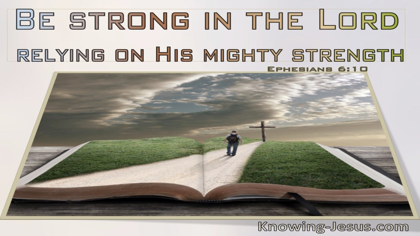 Ephesians 6:10 Be Strong In The Lord (windows)03:25