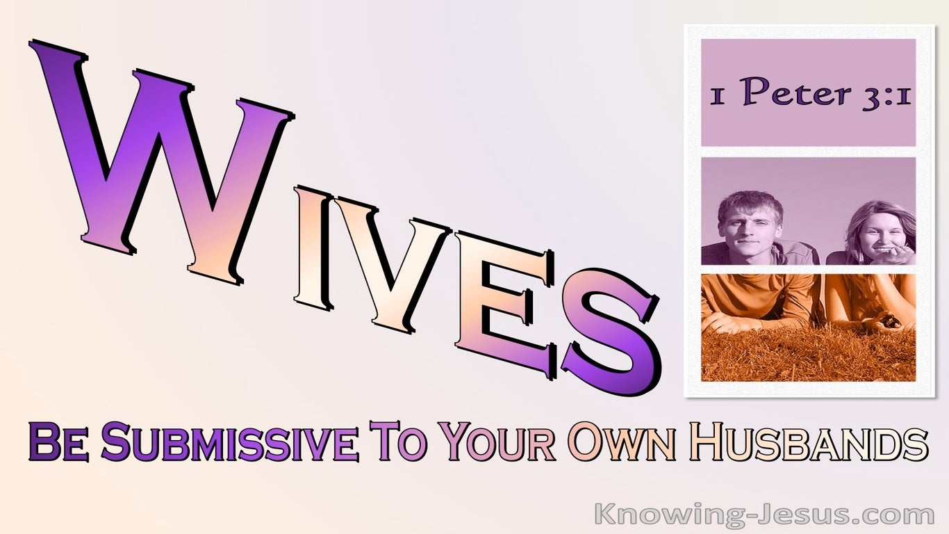 1 Peter 3:1 Wives Be Submissive To Your Own Husbands (purple)