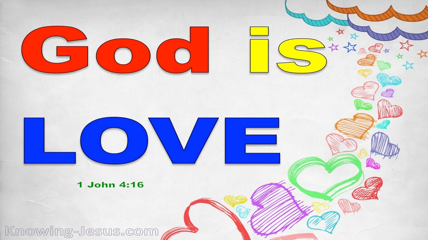 1 John 4:16 God Is Love (white)
