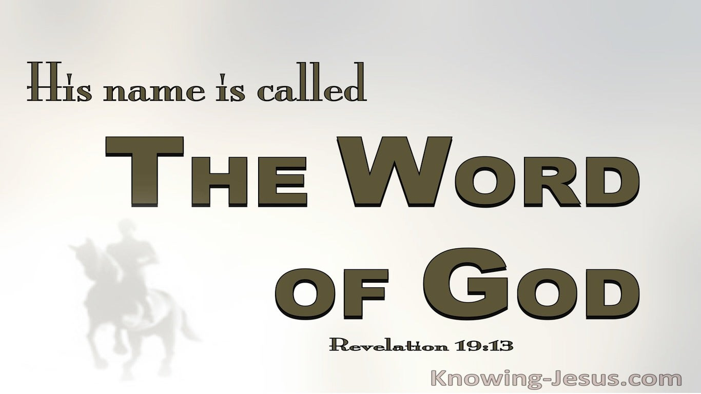 Revelation 19:13 His Name Is The Word Of God (gray)