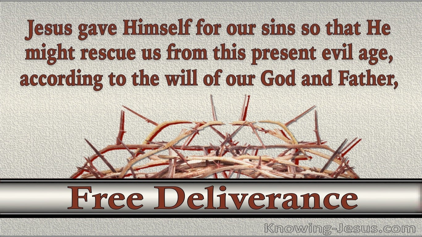Free Deliverance (devotional) - Galatians 1:4